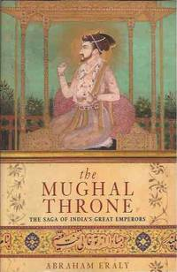 The Mughal Throne__ The Saga of India's Great Emperors by Eraly, Abraham - 2000