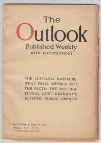 The Outlook, Published Weekly with Illustrations: Vol. 110, No. 3 May 19,  1915. The Lusitania Massacre: What Shall America Do?