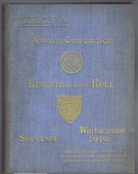 U.K.C.T.A Annual Conference, Kingston-Upon-Hull Souvenir, Whitsuntide 1910, Adjourned to August 1st, 2nd and 3rd on Account of the Lamented Death of King Edward VII, incl. City of Hull Official Handbook 1908