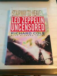 image of Stairway to Heaven: Led Zeppelin Uncensored