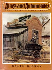 image of Alloys and Automobiles The Life of Elwood Haynes