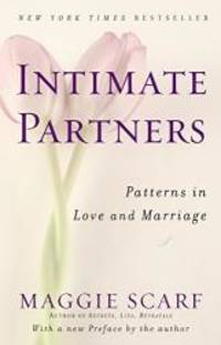 Intimate Partners: Patterns in Love and Marriage by Maggie Scarf - 2008-01-07