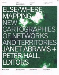 Else where: Mapping New Cartographies Of Networks And Territories