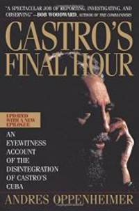 Castro'S Final Hour by Andres Oppenheimer - Paperback - 1993-01-05 - from Books Express (SKU: 0671872990q)