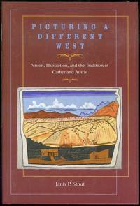 image of Picturing a Different West: Vision, Illustration and the Tradition of Cather and Austin