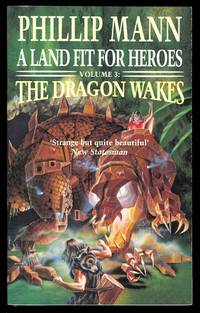 THE DRAGON WAKES.  VOLUME 3 OF A LAND FIT FOR HEROES.
