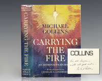 Carrying the Fire: An Astronaut's Journey. by  Michael; Foreword by Charles A. Lindbergh Collins - Signed First Edition - 1974 - from Raptis Rare Books (SKU: 122544)