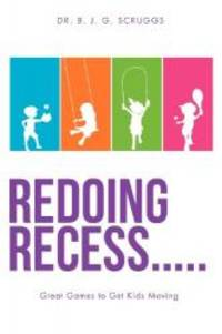 Redoing Recess..... Great Games to Get Kids Moving