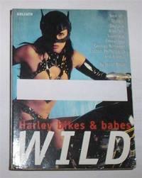 WILD: Harley Bikes & Babes