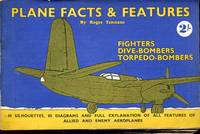 image of Plane Facts & Features : Fighters, Dive-Bombers, Torpedo Bombers
