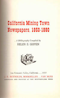 California Mining Town Newspapers, 1850-1880; [A Bibliography}