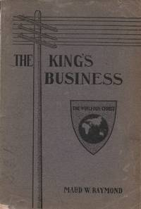 The King\'s business;: A study of increased efficiency for women\'s missionary societies