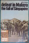 image of Defeat in Malaya - the fall of Singapore