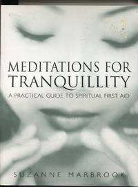 Meditations for Tranquility : a Practical Guide to Spiritual First Aid