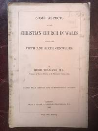 Some Aspects of The Christian Church In Wales During The Fifth And Sixth Centuries