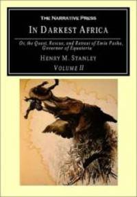 In Darkest Africa: Or the Quest, Rescue, and Retreat of Emin Governor of Equatoria by Henry M Stanley - Paperback - 2001-07-01 - from Books Express and Biblio.co.uk