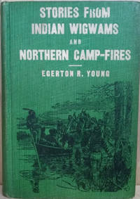 image of Stories from Indiam Wigwams and Northern Camp-Fires