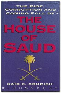 image of The Rise, Corruption And Coming Fall Of The House Of Saud