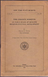 The Chance Horizon: An Early Stage of Mohawk Iroquois Cultural Development (New York State Museum Circular 29, June, 1952)