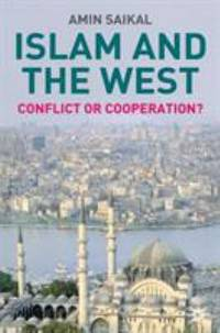 Islam and the West : Conflict or Cooperation?
