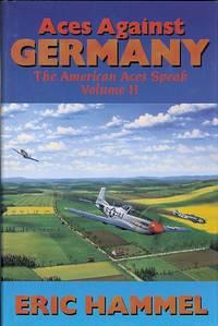 ACES AGAINST GERMANY: THE AMERICAN ACES SPEAK.  VOLUME II.