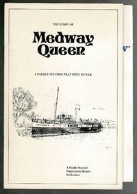 image of The Story of Medway Queen: A Paddle Steamer That Went to War
