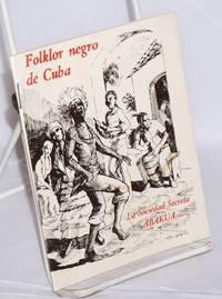 image of La sociedad secreta Abakua: (Visión de la única sociedad iniciática de guerreros africanos que sobrevivio en América). [cover title: Folklor negro de Cuba]