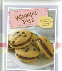 Whoopie Pies: Irresistible Filled Cookies For Every Occasion