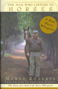 image of The Man Who Listens to Horses. [The call of the wild horses; Growing up with horses; East of Eden; The Sand-Castle Syndrome; Flag is up farms regained; Deer friends;  The invitation that changed my life; When a racehorse's worst nightmare...]