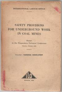 Safety Provisions for Underground Work in Coal mines. Report to the Preparatory Technical...
