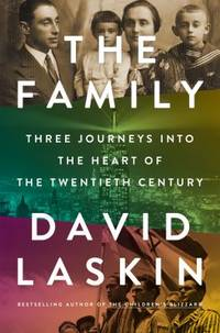 The Family : Three Journeys into the Heart of the Twentieth Century