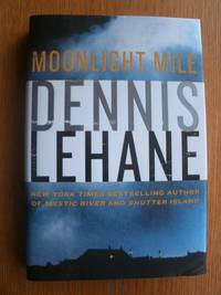 Moonlight Mile by  Dennis Lehane  - First edition first printing  - 2010  - from Scene of the Crime Books, IOBA (SKU: 17268)