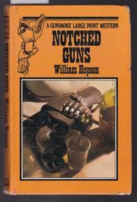 image of Notched Guns - A Gunsmoke Large Print Western