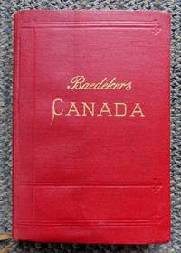 image of THE DOMINION OF CANADA WITH NEWFOUNDLAND AND AN EXCURSION TO ALASKA.  HANDBOOK FOR TRAVELLERS.  FOURTH REVISED AND AUGMENTED EDITION.  (BAEDEKER'S CANADA.)