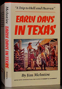 Early Days in Texas: A Trip to Hell and Heaven