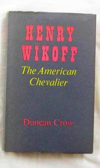 Henry Wikoff. The American Chevalier