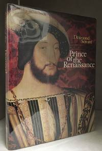 Prince of the Renaissance; The Golden Life of Francois I