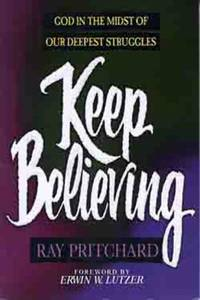 image of Keep Believing : God in the Midst of Our Deepest Struggles