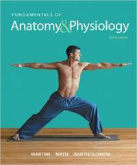 Fundamentals of Anatomy & Physiology (10th Edition) 10th Edition
