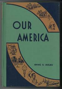 OUR AMERICA Elementary School History and Social Studies by  Irving Robert Melbo - Hardcover - 1937 - from Windy Hill Books (SKU: 031849)