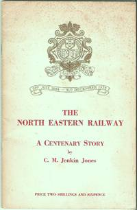 The North Eastern Railway: a Centenary Story
