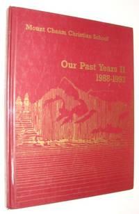 Our Past Years II (2) 1988-1993: History/Yearbooks of Mount Cheam Christian School, Chilliwack, British Columbia
