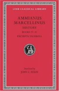 Ammianus Marcellinus: Roman History, Volume III, Books 27-31. Excerpta Valesiana (Loeb Classical Library No. 331) (English and Latin Edition) by Ammianus Marcellinus - Hardcover - 2004-01-04 - from Books Express (SKU: 0674993659)