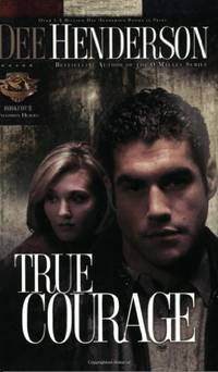 True Courage: 4 (Uncommon Heroes S.) by Henderson, Dee