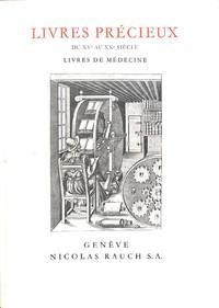 Livres Precieux Du XVeme Au XXeme Siecle Livres De Medecine, Catalogue  Numero 7