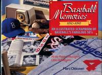 Baseball Memories, 1950-1959: An Illustrated Scrapbook Of Baseball's Fabulous 50's