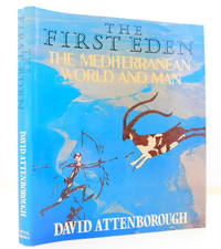 The First Eden: The Mediterranean World and Man