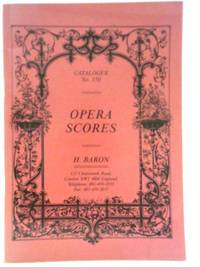 H Baron Catalogue No. 150 - Opera Scores