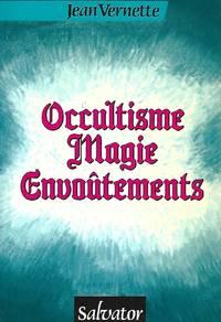Occultisme, Magie, Envoûtements 3ème édition