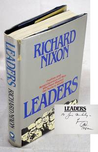Leaders: Profiles and Reminiscences of Men Who Shaped the Modern World (Inscribed to Senator James Buckley by Nixon) by  Richard Nixon - Hardcover - Signed - 1982-10-25 - from SequiturBooks and Biblio.com